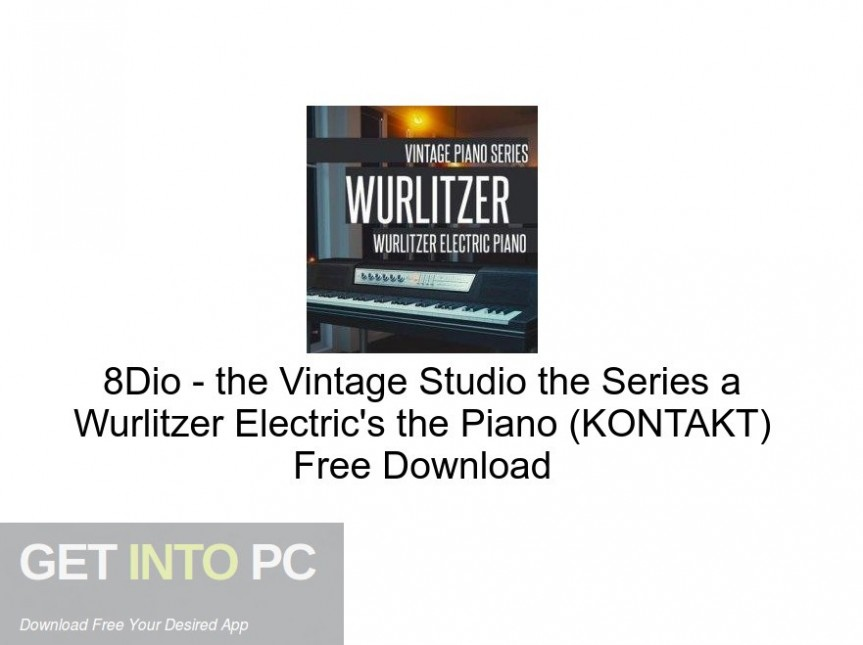 8Dio - the Vintage Studio the Series a Wurlitzer Electric's the Piano (KONTAKT) Free Download