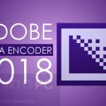 Adobe Media Encoder CC 2018 v12.0.1.64 + Portable Free Download