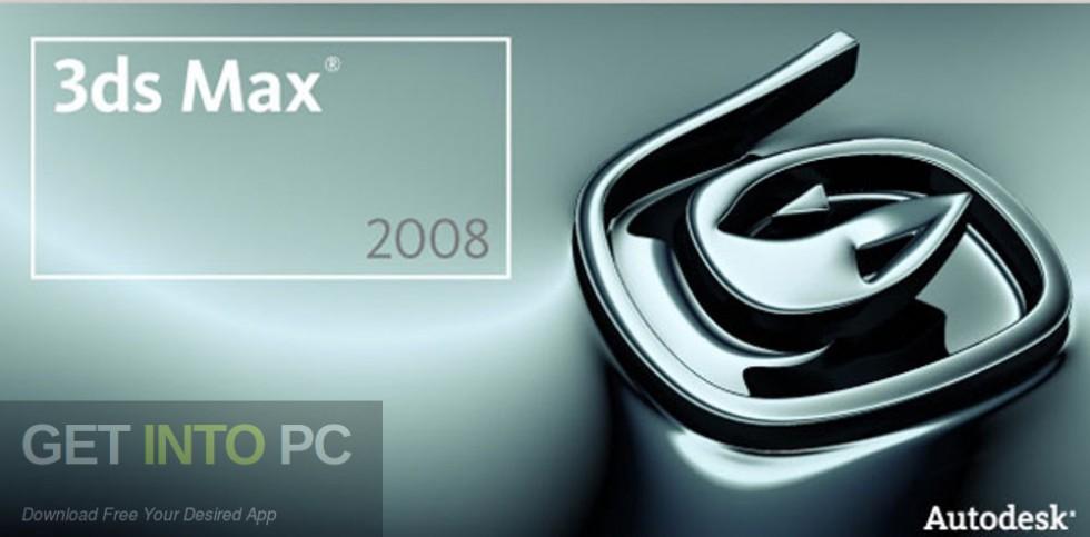 Autodesk 3ds Max 2008 32 64 Bit Free Download-GetintoPC.com