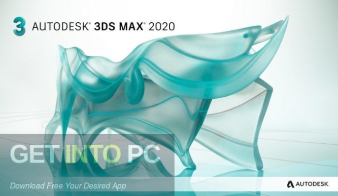 Autodesk 3ds Max 2020 Free Download-GetintoPC.com