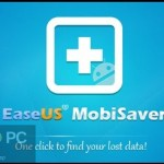 EaseUS MobiSaver 2017 Free Download