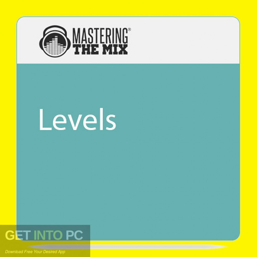 Mastering the Mix LEVELS Free Download-GetintoPC.com