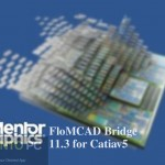 Mentor Graphics FloMCAD Bridge 11.3 for Catiav5 Free Download