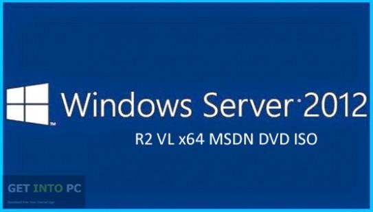 Microsoft Server 2012 R2 VL x64 MSDN DVD ISO Free Download