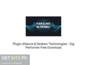 Plugin Alliance & Deskew Technologies Gig Performer Free Download-GetintoPC.com