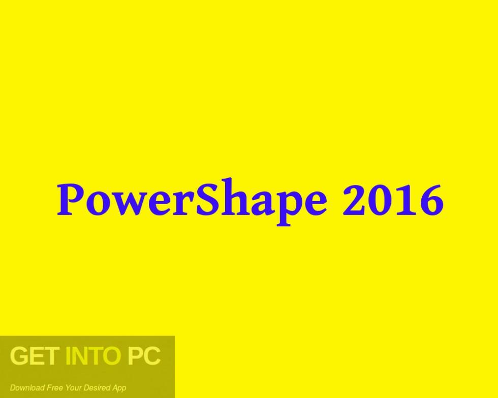 PowerShape 2016 Free Download-GetintoPC.com