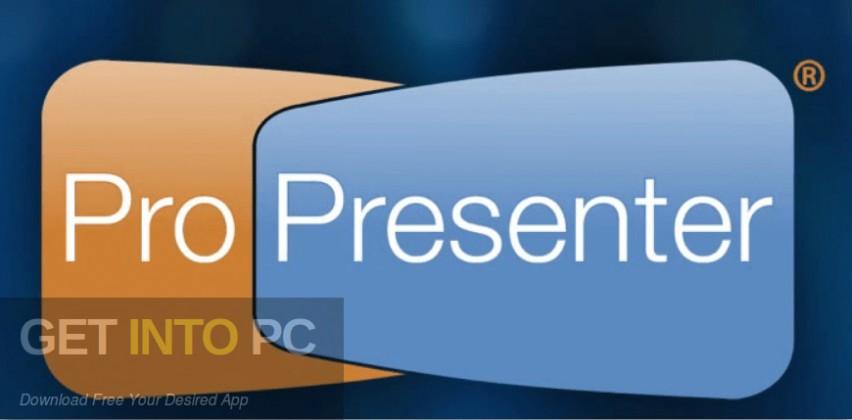 ProPresenter 6.0.3.8 Free Download-GetintoPC.com
