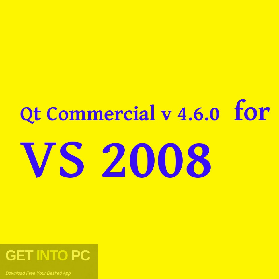 Qt Commercial v4.6.0 for VS 2008 Free Download-GetintoPC.com