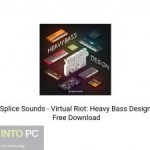 Splice Sounds - Virtual Riot: Heavy Bass Design Free Download