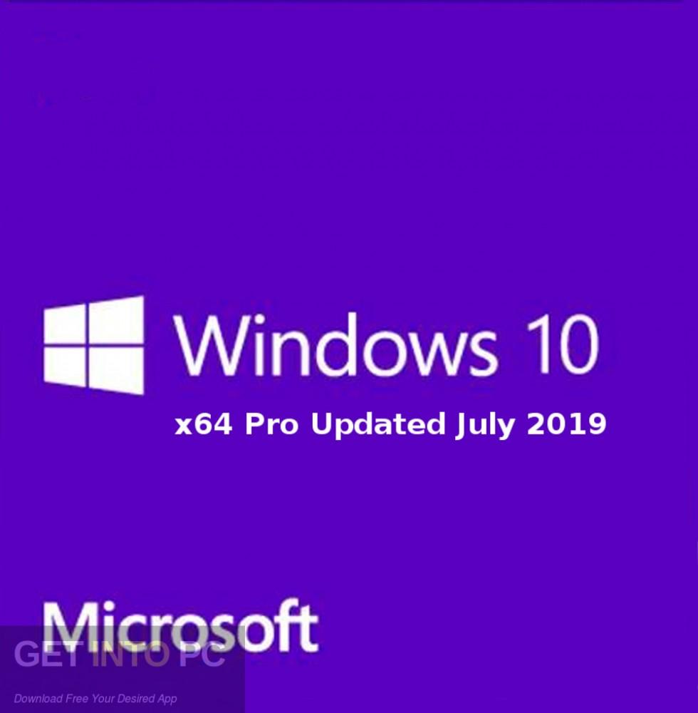 Windows 10 x64 Pro Updated July 2019 Free Download-GetintoPC.com