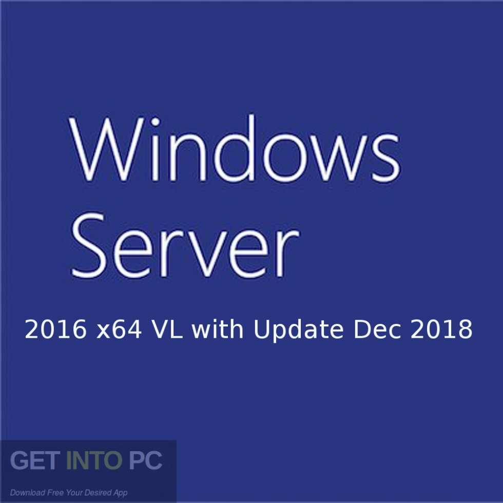 Windows Server 2016 x64 VL with Update Dec 2018 Free Download-GetintoPC.com